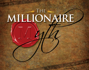 The Millionaire Myth  & The Millionaire Experience