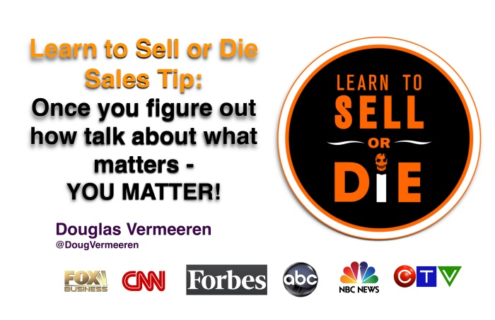 Learn to Sell or Die - Douglas Vermeeren sales tip 2
