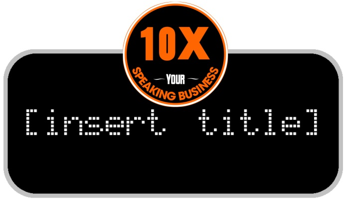 10X Your Speaking Business Douglas Vermeeren Titles