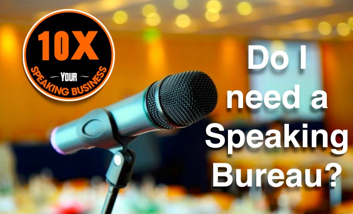 10X Your speaking Business - Speaking Bureau