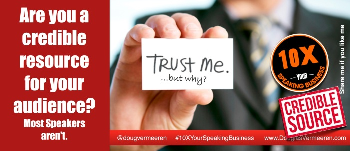 10X Your speaking business douglas vermeeren credibility.jpg