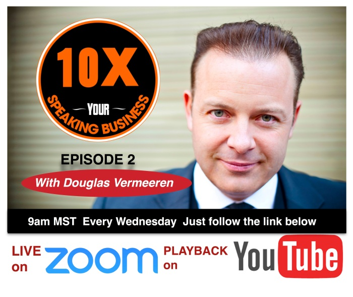 10X Your Speaking Business Douglas Vermeeren Episode 2